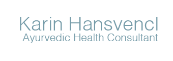 Karin Hansvencl • Ayurvedic Health Consultant
